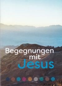 Begegnungen mit Jesus