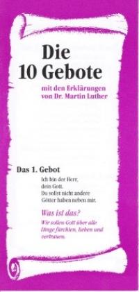 Die 10 Gebote mit den Erklärungen von Dr. Martin Luther