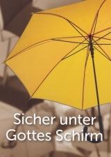 Sicher unter Gottes Schirm